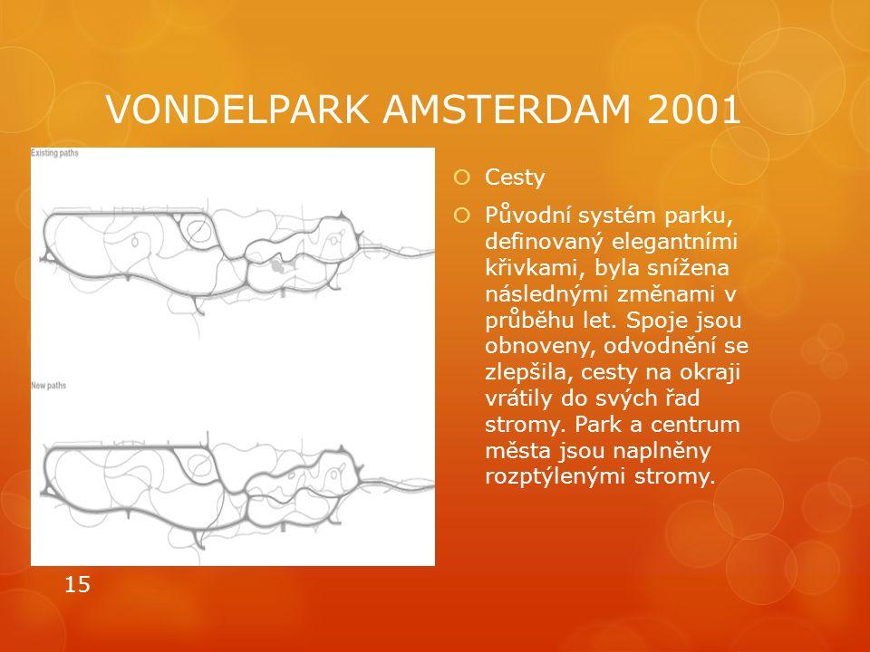 VONDELPARK AMSTERDAM 2001  Cesty  Původní systém parku, definovaný elegantními křivkami, byla snížena následnými změnami v průběhu let. Spoje jsou o