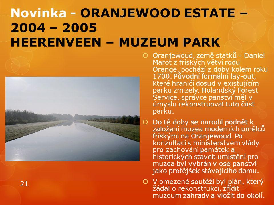 Novinka - ORANJEWOOD ESTATE – 2004 – 2005 HEERENVEEN – MUZEUM PARK  Oranjewoud, země statků - Daniel Marot z fríských větví rodu Orange, pochází z doby kolem roku 1700.