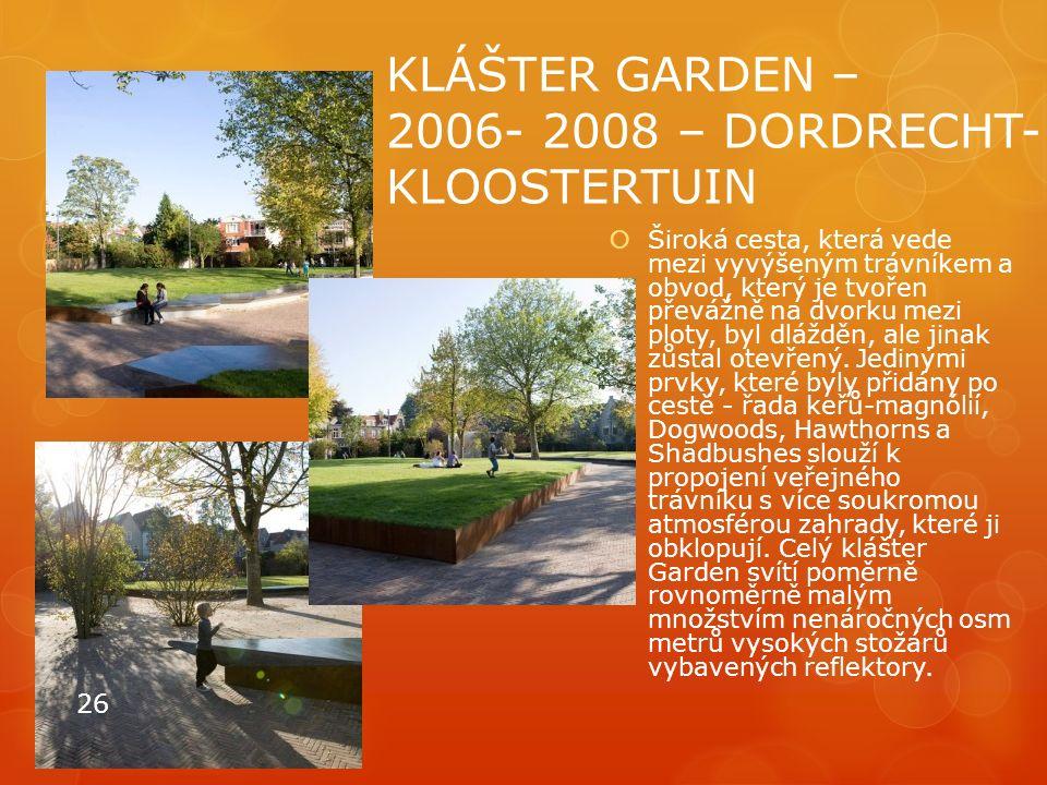 KLÁŠTER GARDEN – 2006- 2008 – DORDRECHT- KLOOSTERTUIN  Široká cesta, která vede mezi vyvýšeným trávníkem a obvod, který je tvořen převážně na dvorku