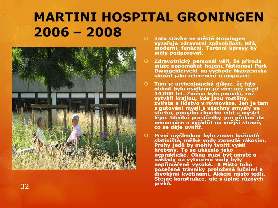 MARTINI HOSPITAL GRONINGEN 2006 – 2008  Tato stavba ve městě Groningen vyzařuje zdravotní způsobilost. Bílá, moderní, funkční. Terénní úpravy by měly