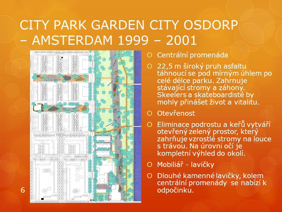 CITY PARK GARDEN CITY OSDORP – AMSTERDAM 1999 – 2001  Centrální promenáda  22,5 m široký pruh asfaltu táhnoucí se pod mírným úhlem po celé délce par