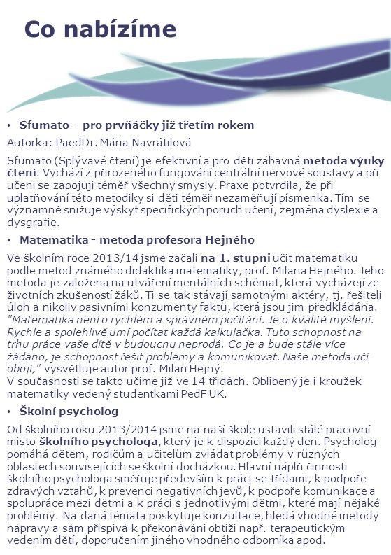Co nabízíme Sfumato – pro prvňáčky již třetím rokem Autorka: PaedDr.