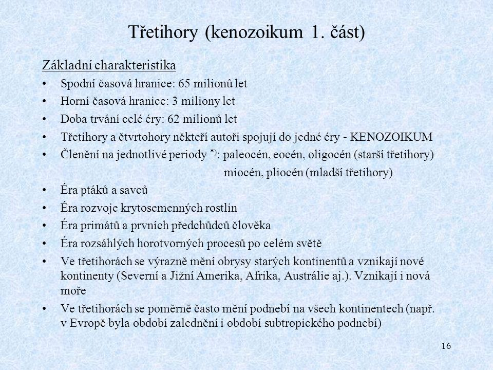 16 Třetihory (kenozoikum 1.