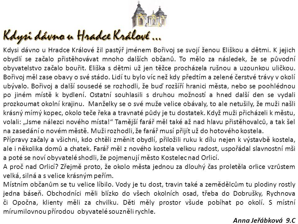 Kdysi dávno u Hradce Králové žil pastýř jménem Bořivoj se svojí ženou Eliškou a dětmi.