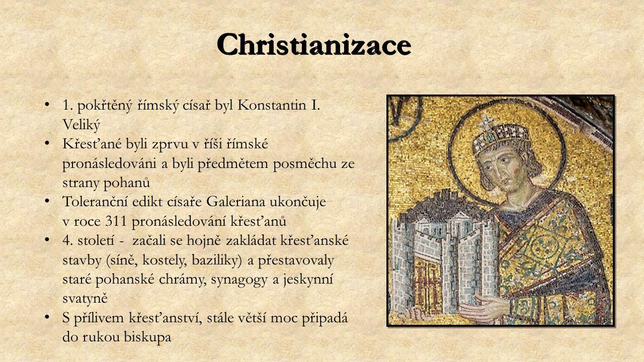 Christianizace 1. pokřtěný římský císař byl Konstantin I.