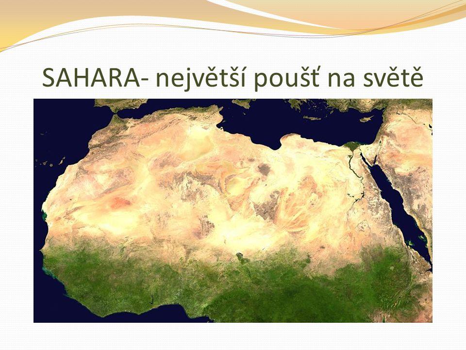 SAHARA- největší poušť na světě