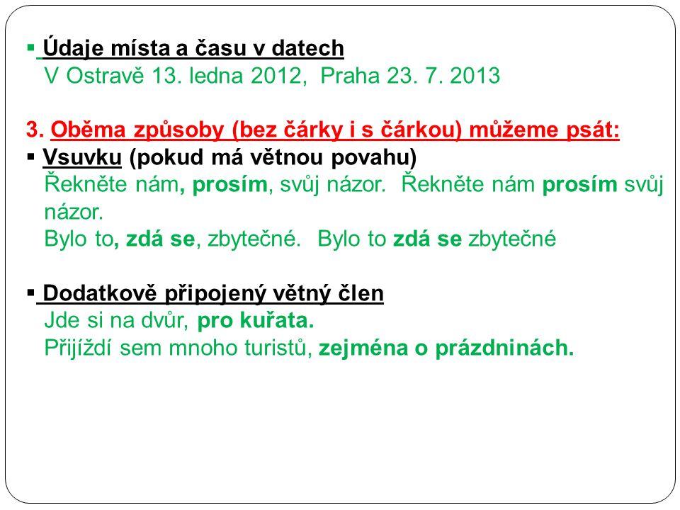  Údaje místa a času v datech V Ostravě 13. ledna 2012, Praha 23.