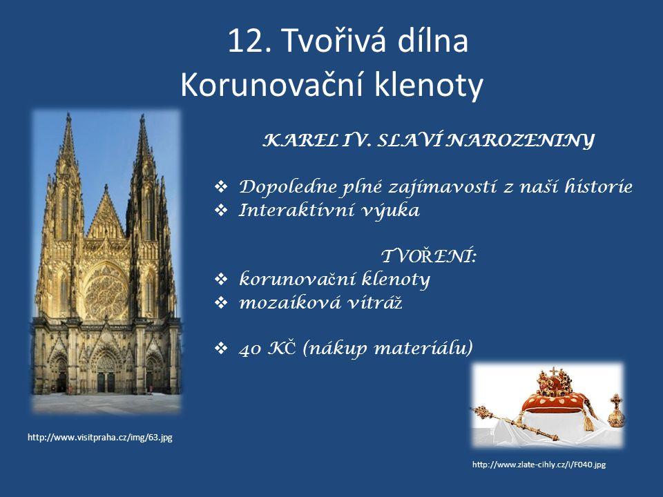 12. Tvořivá dílna Korunovační klenoty KAREL IV.
