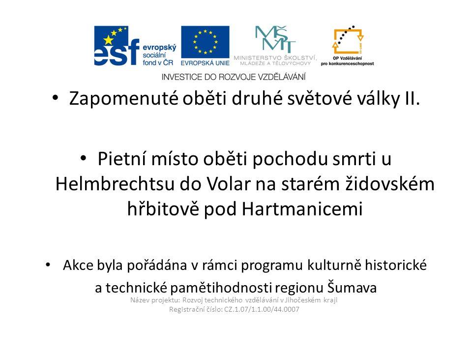 Název projektu: Rozvoj technického vzdělávání v Jihočeském kraji Registrační číslo: CZ.1.07/1.1.00/44.0007 U osady Cudrovice byl transport napaden hloubkaři.