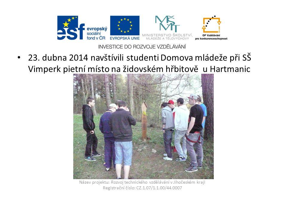 Název projektu: Rozvoj technického vzdělávání v Jihočeském kraji Registrační číslo: CZ.1.07/1.1.00/44.0007 23. dubna 2014 navštívili studenti Domova m
