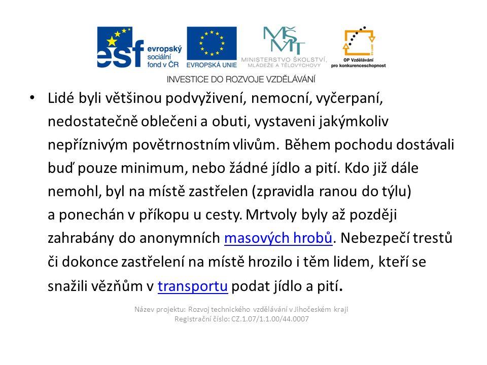 Název projektu: Rozvoj technického vzdělávání v Jihočeském kraji Registrační číslo: CZ.1.07/1.1.00/44.0007 Některé známé pochody smrti Z Budapešti do koncentračních táborů v Rakouskukoncentračních táborů (zejména do Mauthausenu), 8.