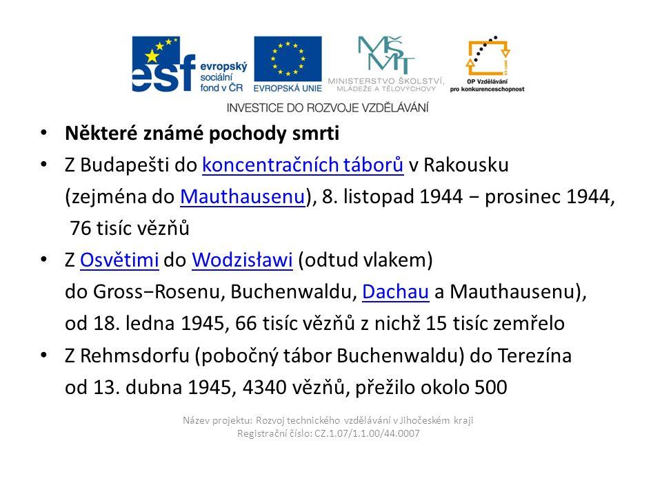 Název projektu: Rozvoj technického vzdělávání v Jihočeském kraji Registrační číslo: CZ.1.07/1.1.00/44.0007 Některé známé pochody smrti Z Budapešti do