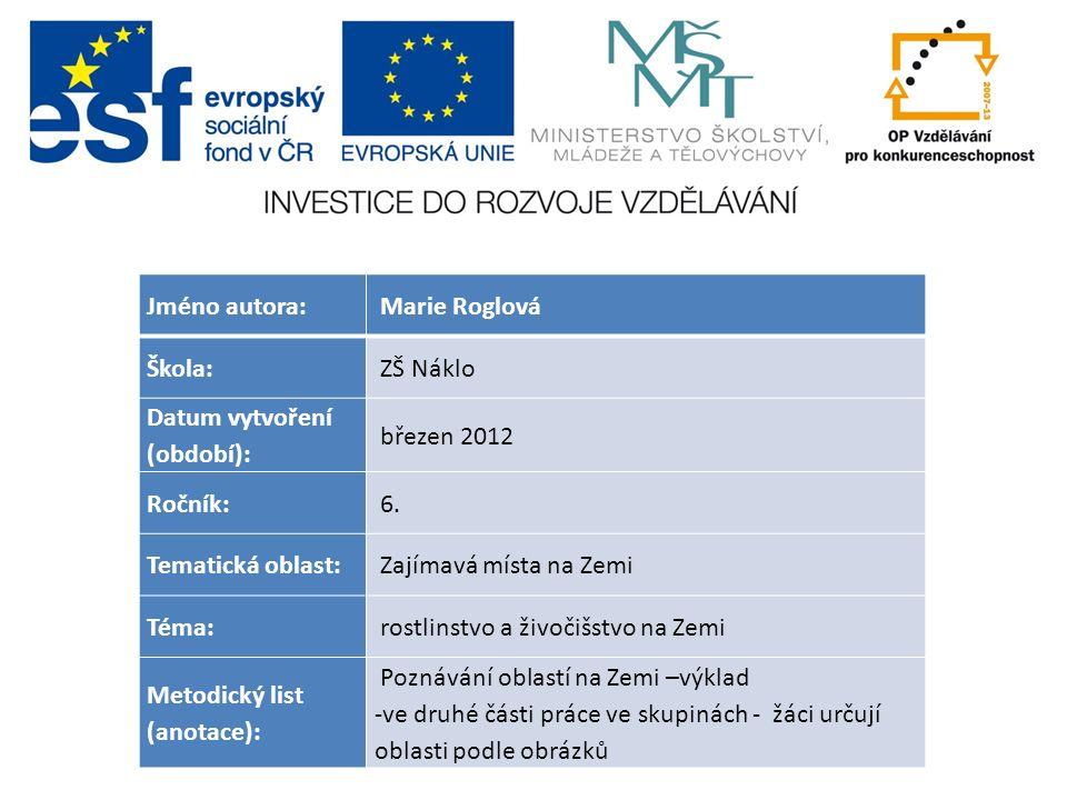 Jméno autora: Marie Roglová Škola: ZŠ Náklo Datum vytvoření (období): březen 2012 Ročník: 6.