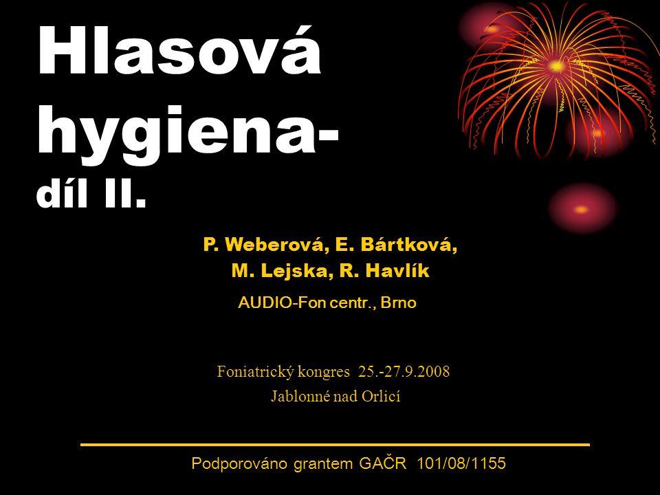 Hlasová hygiena- díl II. P. Weberová, E. Bártková, M.