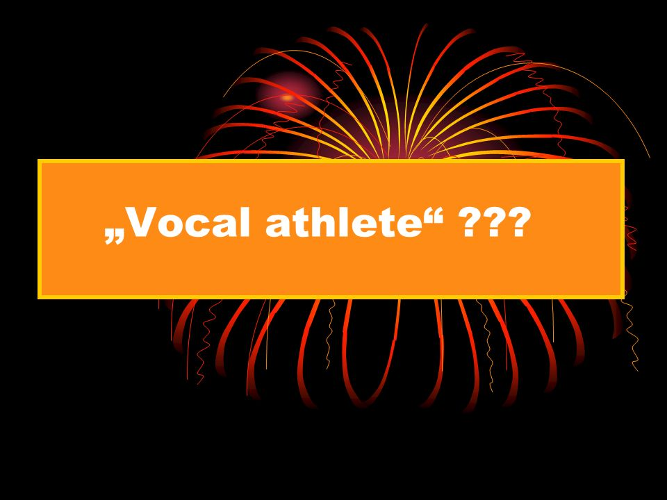 """Vocal athlete"" ???"