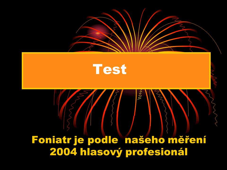 Test Foniatr je podle našeho měření 2004 hlasový profesionál