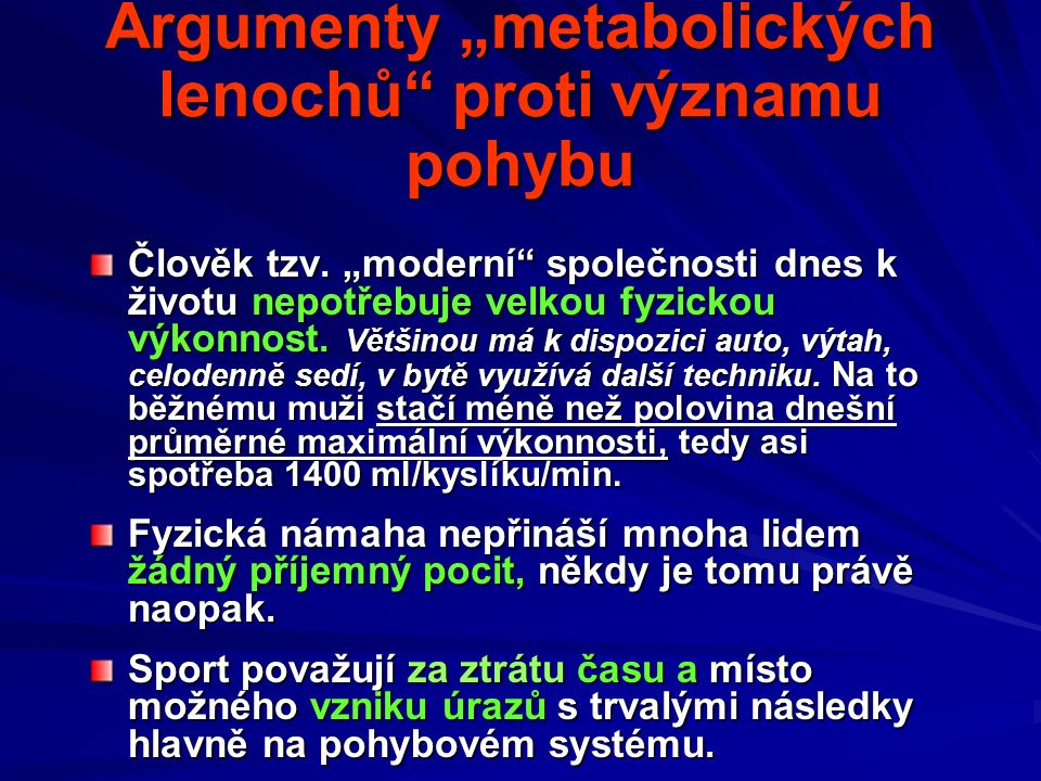 """Argumenty """"metabolických lenochů proti významu pohybu Člověk tzv."""