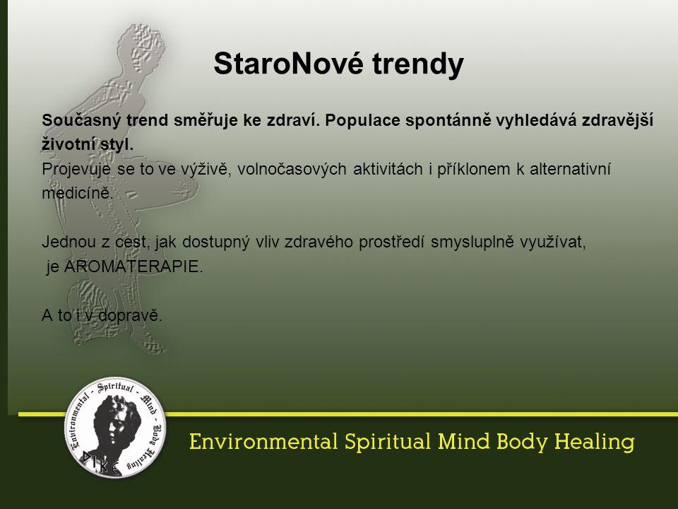 StaroNové trendy Současný trend směřuje ke zdraví.
