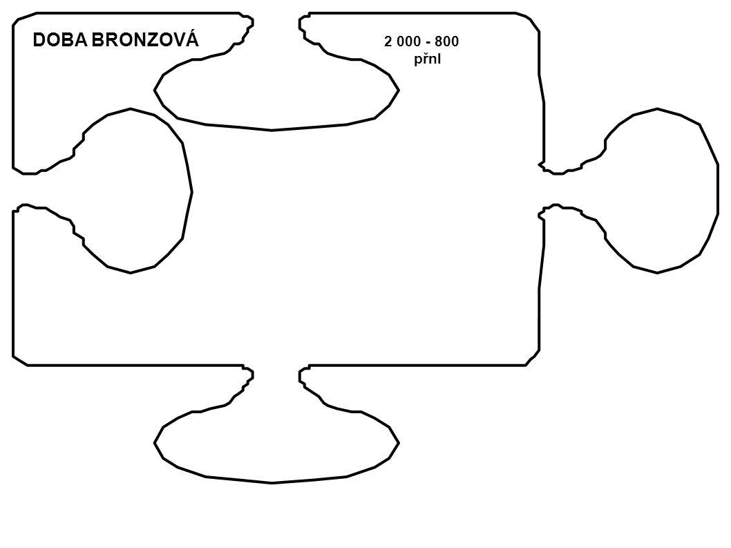 DOBA BRONZOVÁ 2 000 - 800 přnl