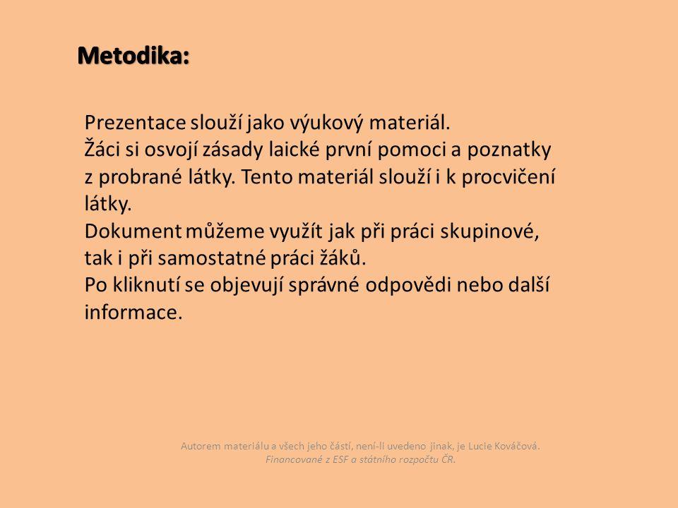 Autorem materiálu a všech jeho částí, není-li uvedeno jinak, je Lucie Kováčová. Financované z ESF a státního rozpočtu ČR. Prezentace slouží jako výuko