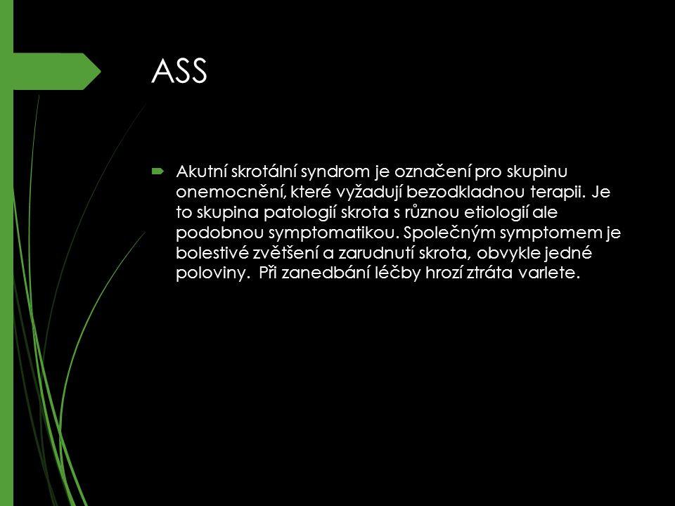 Patologie:  Zánětlivé (orchitis acuta, epididymitis acuta)  Vaskulární (torze varlete,torze appendicis epididymis)  Trauma  Tumor  Hernie  Akutní onemocnění stěny skrota (Fournier.