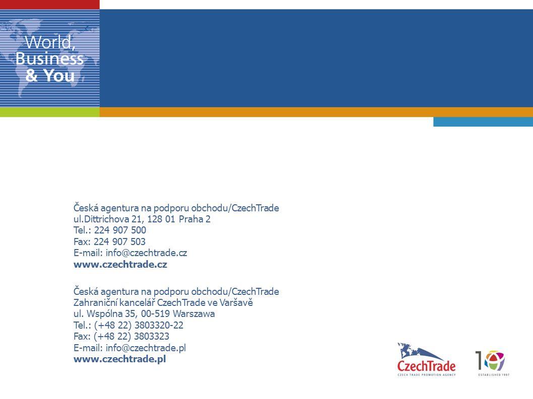 Česká agentura na podporu obchodu/CzechTrade ul.Dittrichova 21, 128 01 Praha 2 Tel.: 224 907 500 Fax: 224 907 503 E-mail: info@czechtrade.cz www.czech