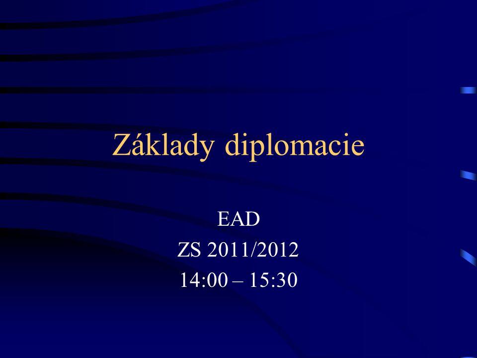 Základy diplomacie EAD ZS 2011/2012 14:00 – 15:30