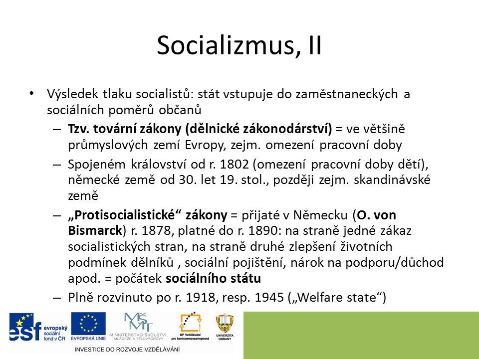 Socializmus, II Výsledek tlaku socialistů: stát vstupuje do zaměstnaneckých a sociálních poměrů občanů – Tzv. tovární zákony (dělnické zákonodárství)