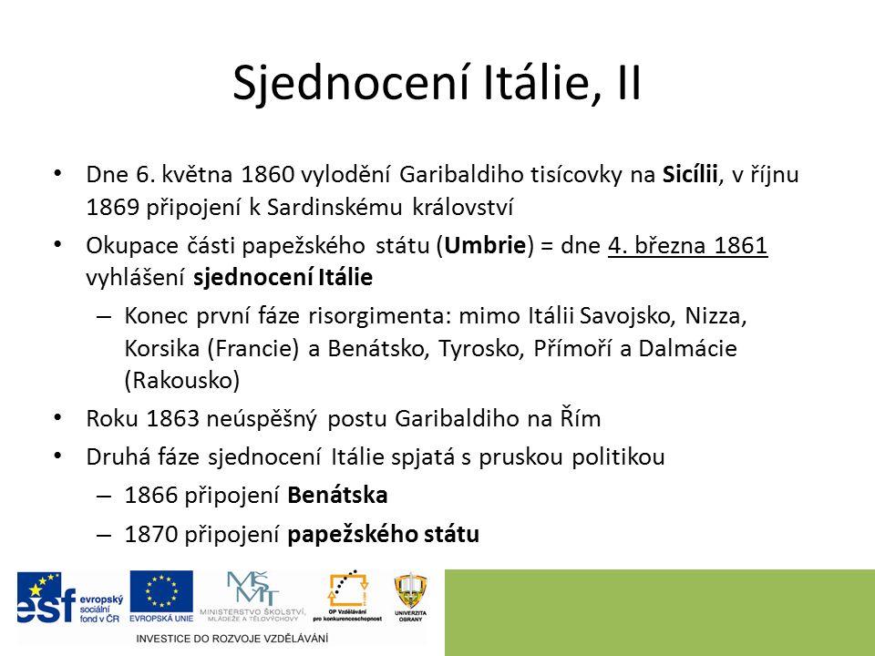 Sjednocení Itálie, II Dne 6. května 1860 vylodění Garibaldiho tisícovky na Sicílii, v říjnu 1869 připojení k Sardinskému království Okupace části pape
