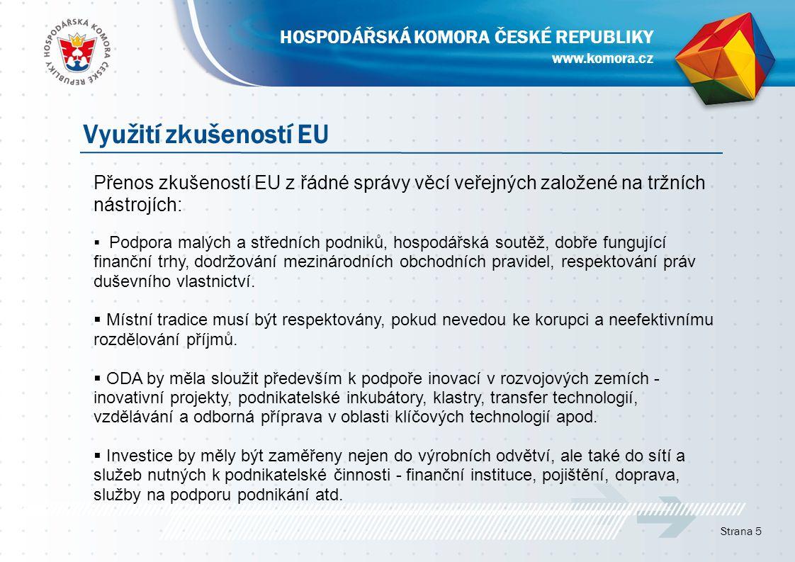 Přenos zkušeností EU z řádné správy věcí veřejných založené na tržních nástrojích:  Podpora malých a středních podniků, hospodářská soutěž, dobře fungující finanční trhy, dodržování mezinárodních obchodních pravidel, respektování práv duševního vlastnictví.