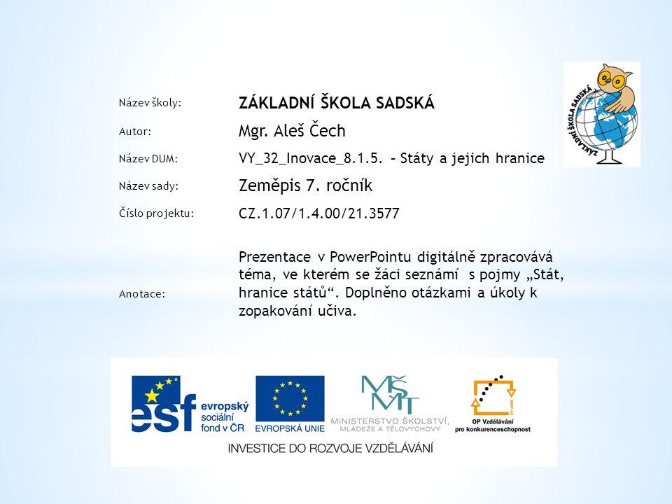 Název školy: ZÁKLADNÍ ŠKOLA SADSKÁ Autor: Mgr. Aleš Čech Název DUM: VY_32_Inovace_8.1.5.