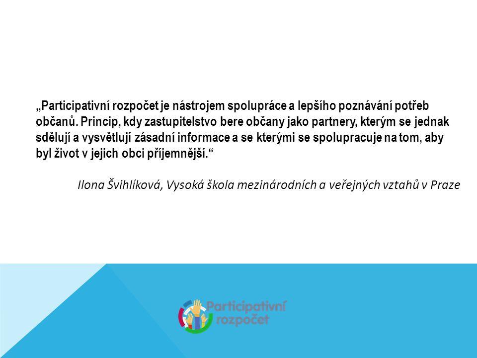 """""""Participativní rozpočet je nástrojem spolupráce a lepšího poznávání potřeb občanů."""