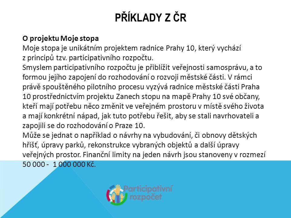 PŘÍKLADY Z ČR O projektu Moje stopa Moje stopa je unikátním projektem radnice Prahy 10, který vychází z principů tzv.