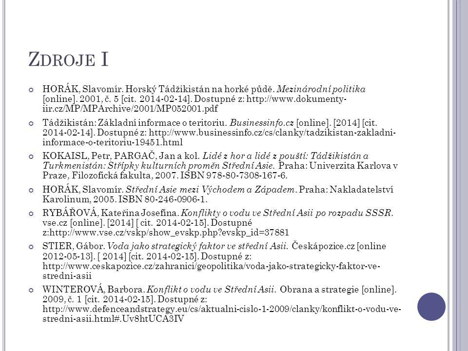 Z DROJE I HORÁK, Slavomír. Horský Tádžikistán na horké půdě. Mezinárodní politika [online]. 2001, č. 5 [cit. 2014-02-14]. Dostupné z: http://www.dokum