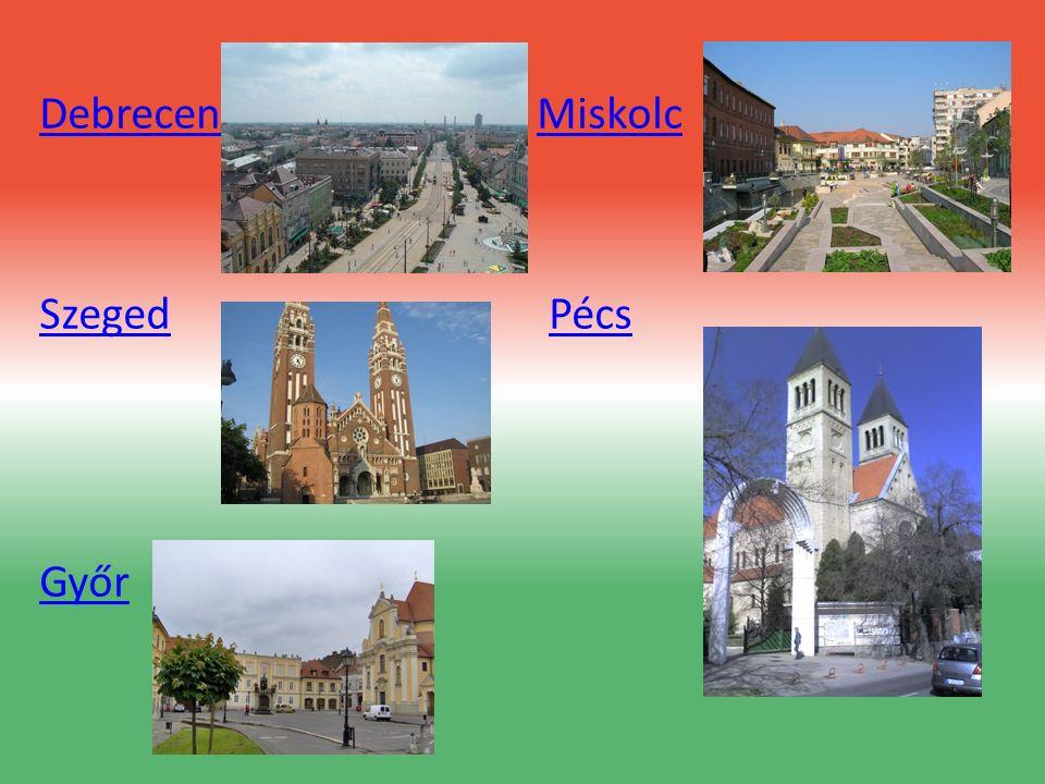 DebrecenDebrecen MiskolcMiskolc SzegedSzeged PécsPécs Győr