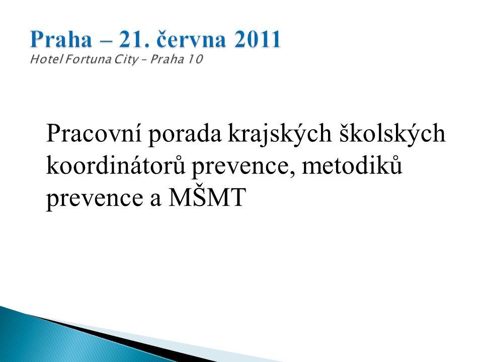 Pracovní porada krajských školských koordinátorů prevence, metodiků prevence a MŠMT