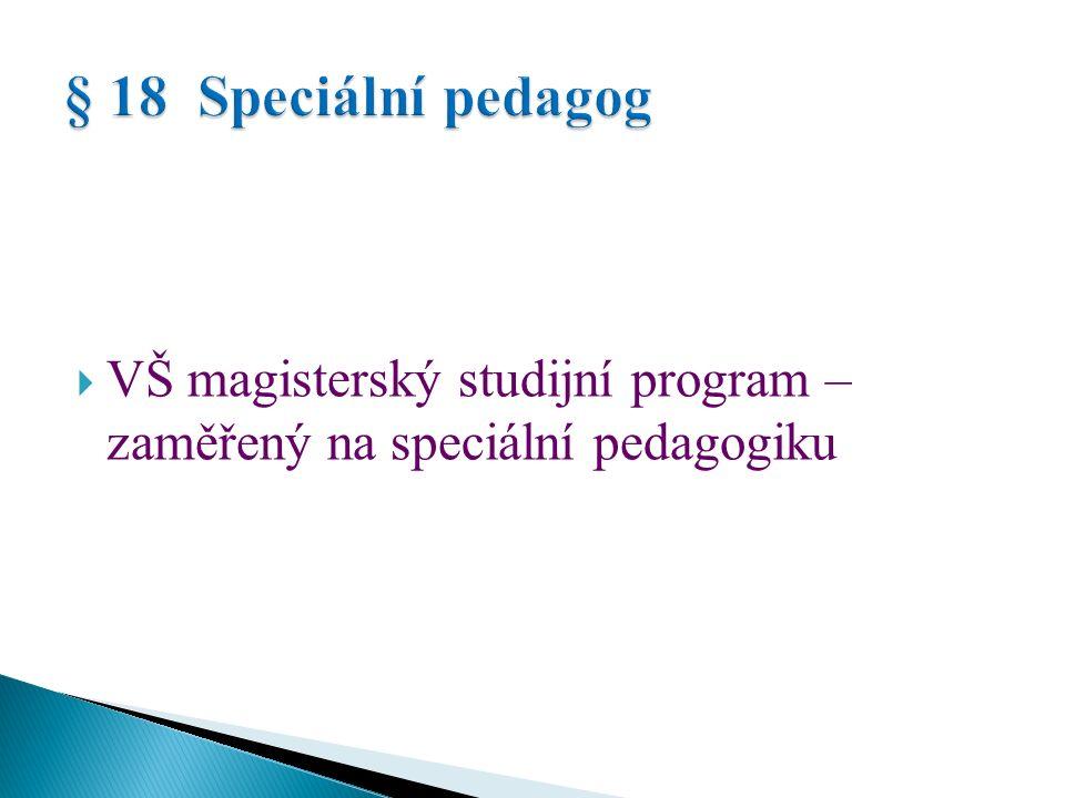  VŠ magisterský studijní program – zaměřený na speciální pedagogiku