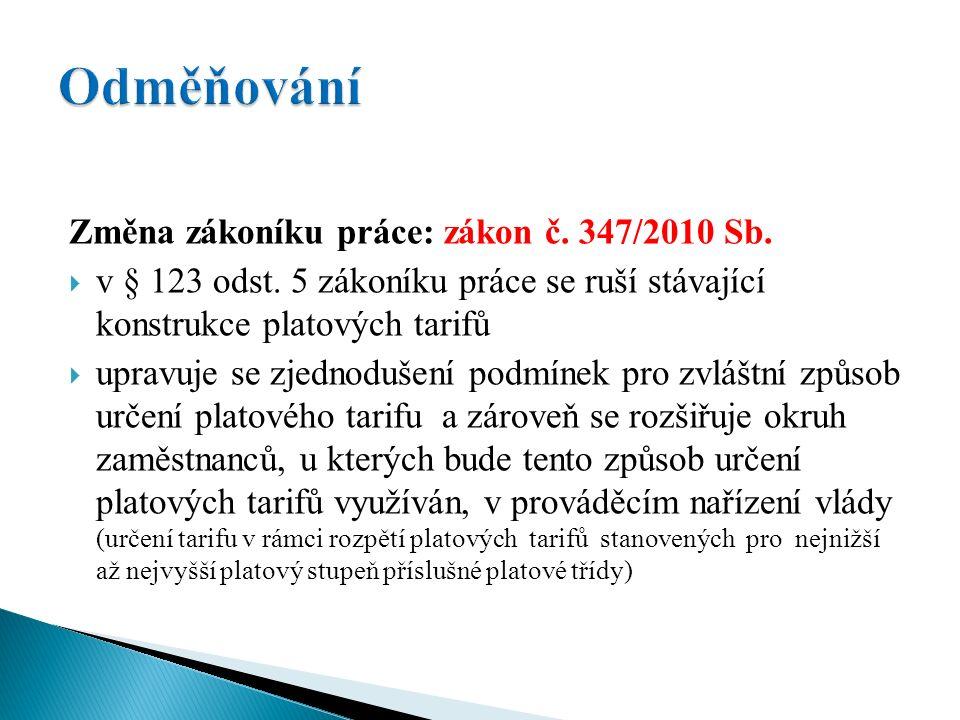 Změna zákoníku práce: zákon č. 347/2010 Sb.  v § 123 odst.