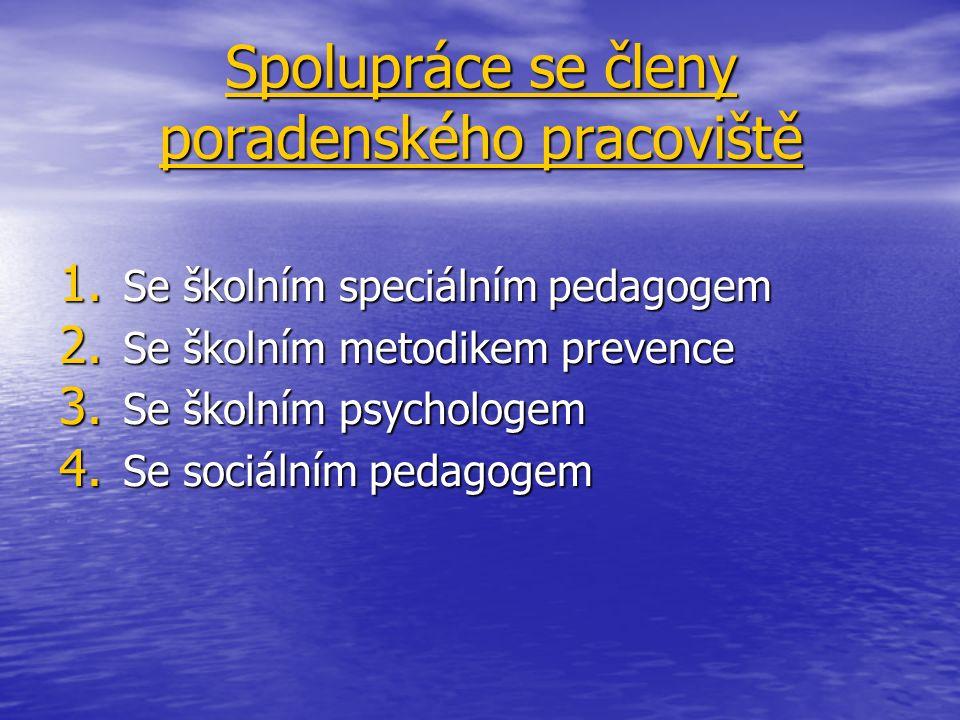 Spolupráce se členy poradenského pracoviště 1. Se školním speciálním pedagogem 2.