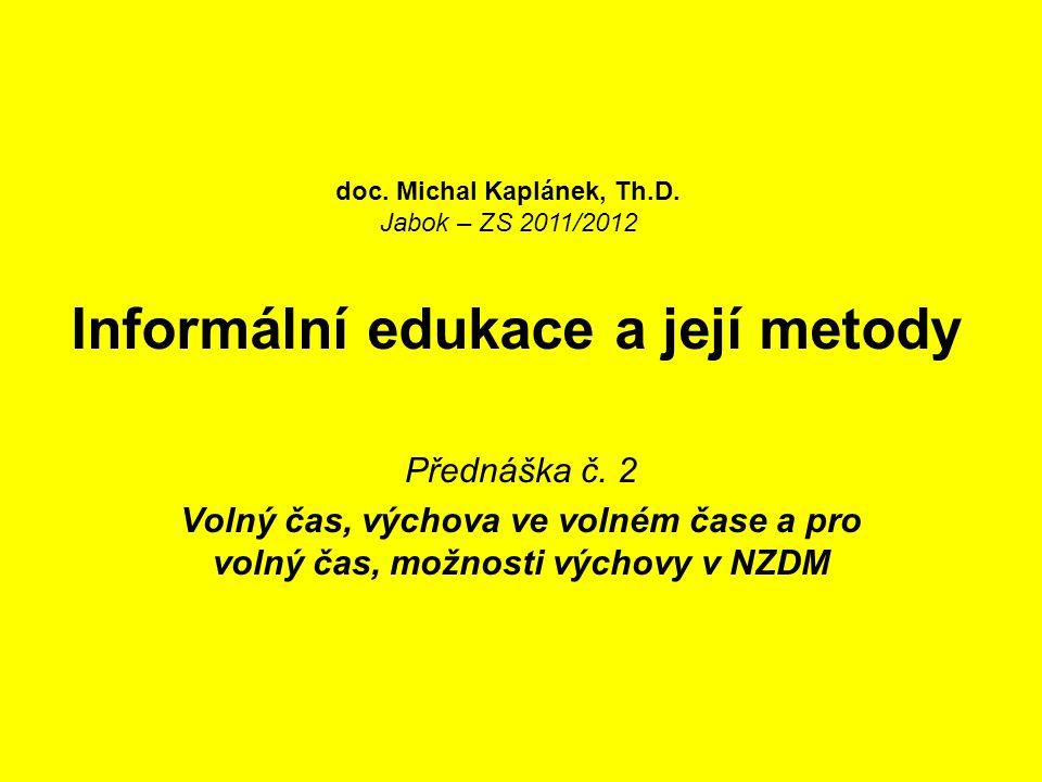 Informální edukace a její metody Přednáška č.
