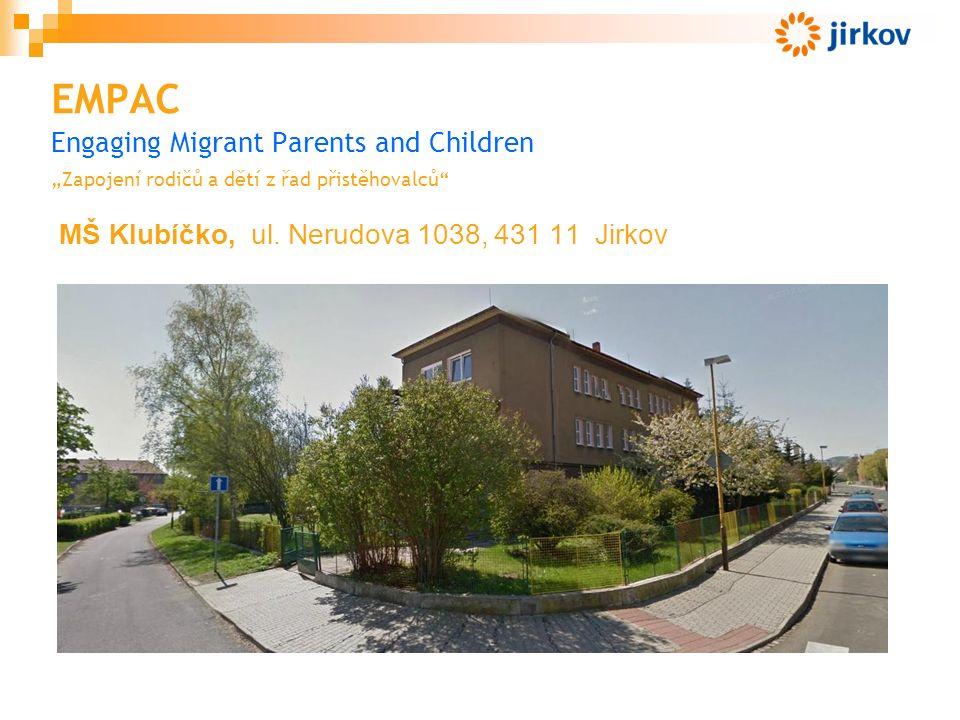 """EMPAC Engaging Migrant Parents and Children """"Zapojení rodičů a dětí z řad přistěhovalců MŠ Klubíčko, ul."""