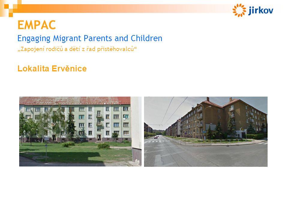 """EMPAC Engaging Migrant Parents and Children """"Zapojení rodičů a dětí z řad přistěhovalců Lokalita Ervěnice"""
