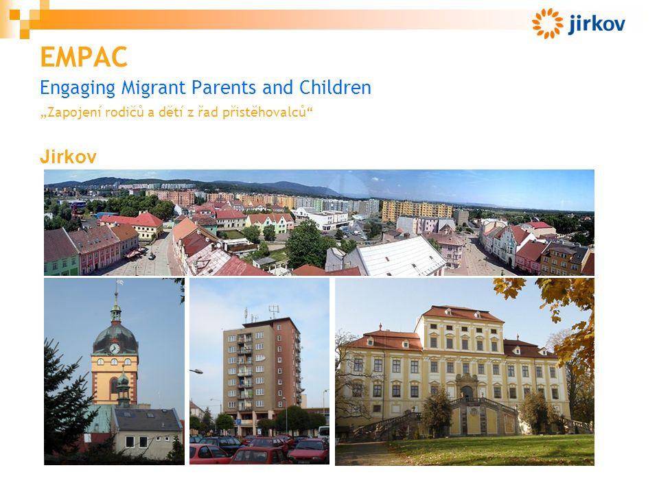 """EMPAC Engaging Migrant Parents and Children """"Zapojení rodičů a dětí z řad přistěhovalců Jirkov"""