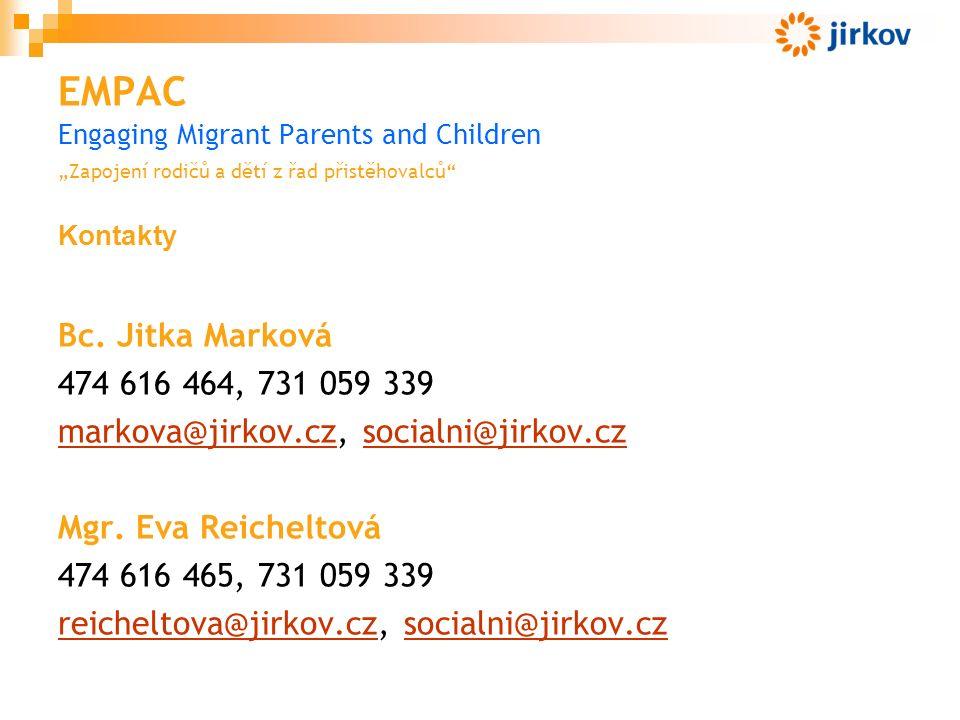 """EMPAC Engaging Migrant Parents and Children """"Zapojení rodičů a dětí z řad přistěhovalců Kontakty Bc."""