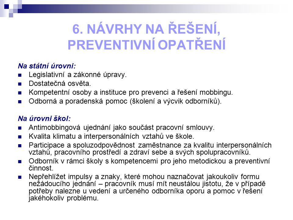 6. NÁVRHY NA ŘEŠENÍ, PREVENTIVNÍ OPATŘENÍ Na státní úrovni: Legislativní a zákonné úpravy.