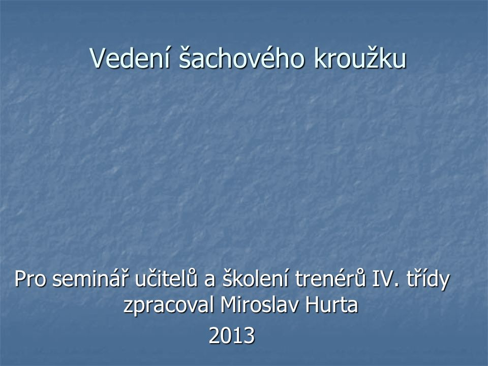 Pro seminář učitelů a školení trenérů IV.