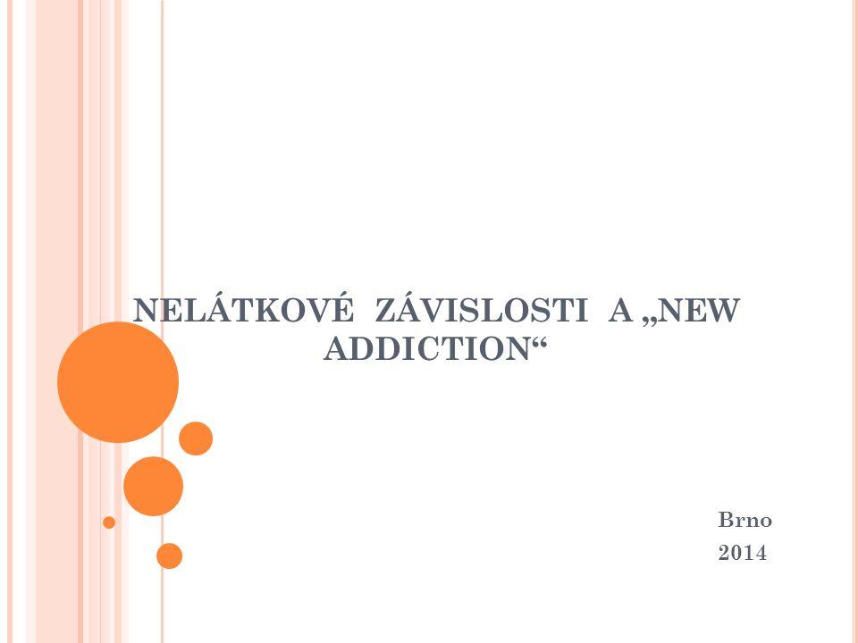 """NELÁTKOVÉ ZÁVISLOSTI A """"NEW ADDICTION Brno 2014"""