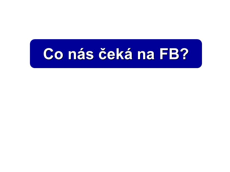 Co nás čeká na FB?