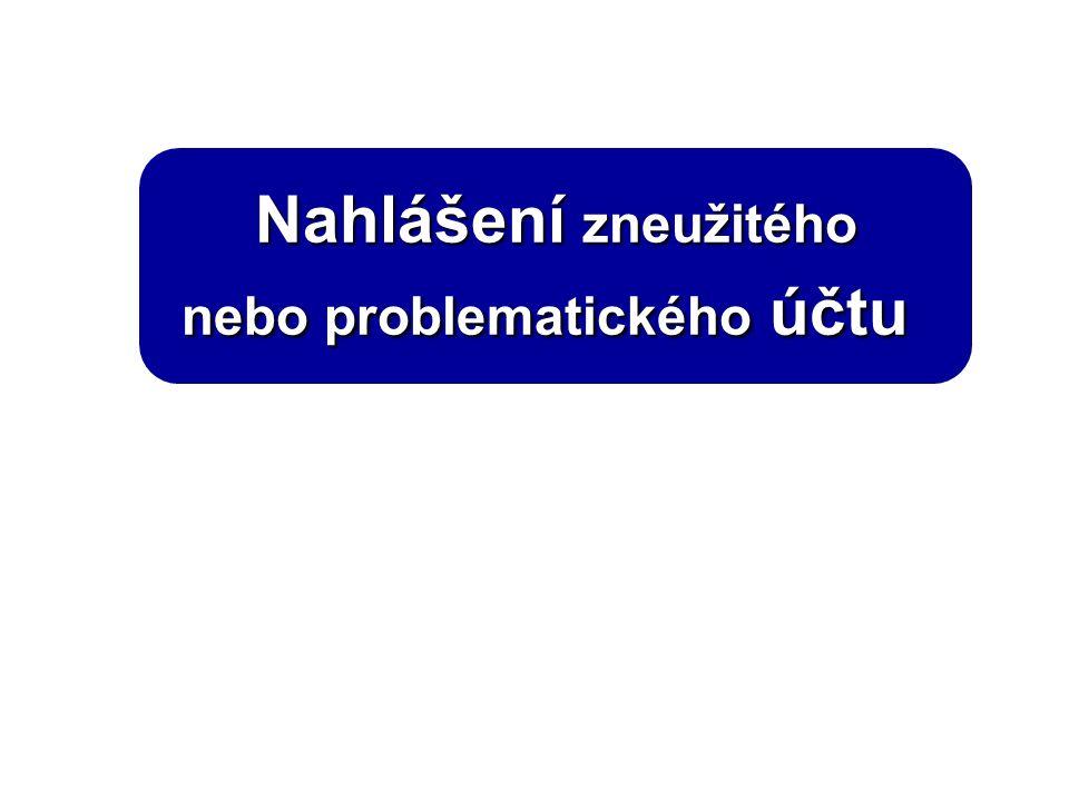 Nahlášení zneužitého nebo problematického účtu