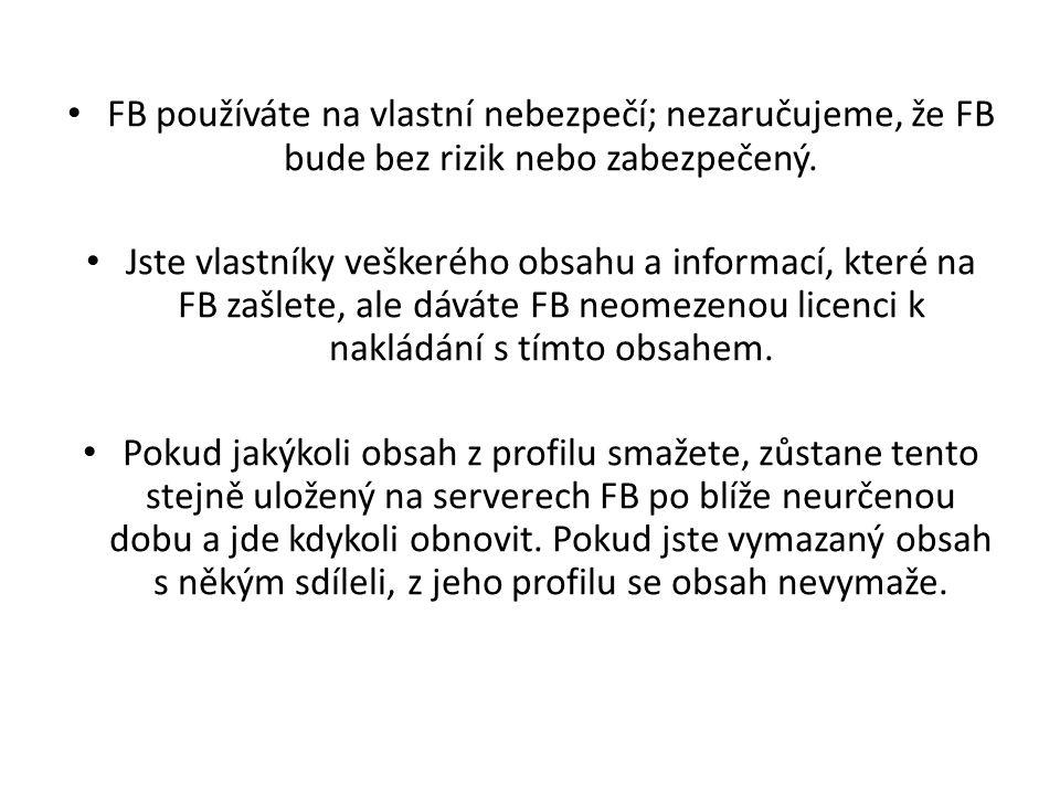 FB používáte na vlastní nebezpečí; nezaručujeme, že FB bude bez rizik nebo zabezpečený.